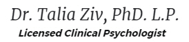 Dr.Talia Ziv PhD, L.P Licensed Clinical Pyschologist